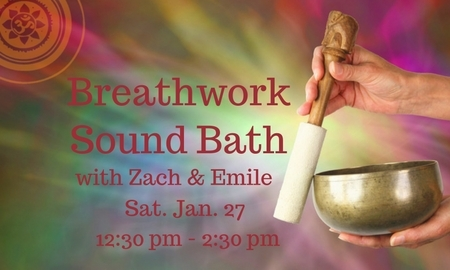 Breathwork and Sound Bath - Zach and Emile January 27, 12:30-2:30 at Yoga Society of San Francisco