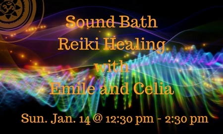 Sound Bath Reiki Healing - Emile and Celia January 14th, 2018 at 12:30-2:30