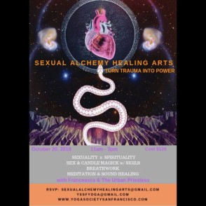 Sexual Alchemy Healing Arts : Turn Trauma into Power @ Yoga Society of San Francisco | San Francisco | California | United States
